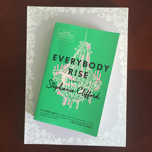 Must Read: Everybody Rise by Stephanie Clifford