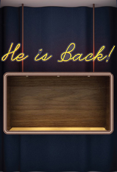 He is Back!
